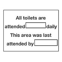 Toilets Attended Daily / Last Attended By Sign 150 x 200mm