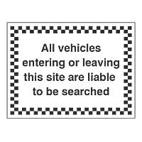 """""""All Vehicles Entering or Leaving This SIte Are Liable To Be Searched"""" Sign 450 x 600mm"""