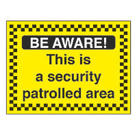 """""""This Is A Security Patrolled Area"""" Sign 450 x 600mm"""