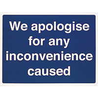 """We Apologise For Any Inconvenience Caused"" Sign 450 x 600mm"