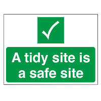 """A Tidy Site Is A Safe Site"" Sign 300 x 400mm"