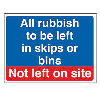 """""""Rubbish To Be Left In Skips or Bins Not Left on Site"""" Sign 300 x 400mm"""