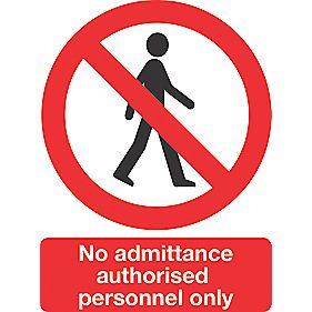 """No Admittance Authorised Personnel Only"" Sign 200 x 150mm"