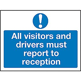 """All Visitors & Drivers Must Report To Reception"" Sign 600 x 450mm"