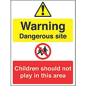 """Dangerous Site / Children Should Not Play In This Area"" Sign 450 x 600mm"