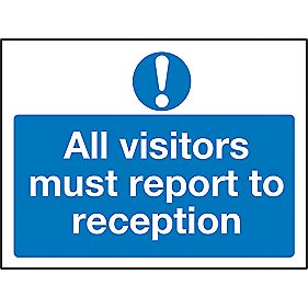 """All Visitors Must Report To Reception"" Sign 600 x 450mm"