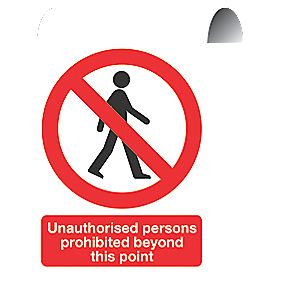 """Unauthorised Persons Prohibited Beyond This Point"" Sign 500 x 300mm"