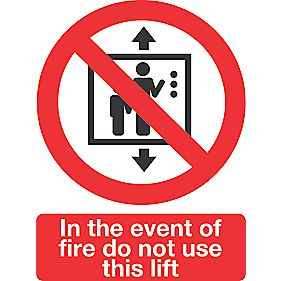 """In The Event Of Fire Do Not Use This Lift"" Sign 200 x 150mm"