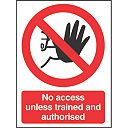"""No Access Unless Trained & Authorised"" Sign 210 x 148mm"