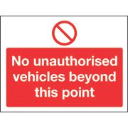"""No Unauthorised Vehicles Beyond This Point"" Sign 450 x 600mm"