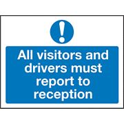 """All Visitors & Drivers Must Report To Reception"" Sign 450 x 600mm"