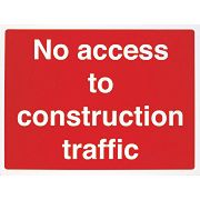"""No Access To Construction Traffic"" Sign 450 x 600mm"