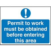 Permit To Work Must Be Obtained Before Entering This Area Sign 450 x 600mm