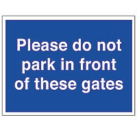 """""""Please Do Not Park In Front of These Gates"""" Sign 300 x 400mm"""